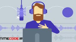 دانلود آموزش صدابرداری ضبط نریشن Voice-Over for Video and Animation