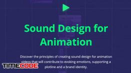 دانلود آموزش صداگذاری موشن گرافیک Sound Design for Animation