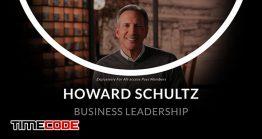 دانلود آموزش رهبری کسب و کارِ ارزشمند Howard Schultz: Business Leadership