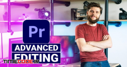 دانلود آموزش پریمیر دوره پیشرفته Advanced Video Editing With Adobe Premiere Pro 2020