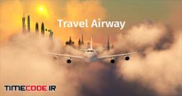 دانلود پروژه آماده افترافکت : تیزر تبلیغاتی آژانس هواپیمایی Travel – Airway