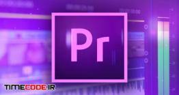 دانلود آموزش پریمیر برای تازه کار ها  Video Editing With Adobe Premiere Pro For Beginners