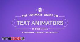 همه چیز در مورد انیمیشن متن در افتر افکت The Ultimate Guide To Text Animators In After Effects