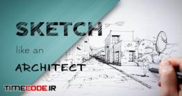 دانلود آموزش اسکیس برای معماران Sketch Like An Architect: