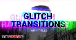 دانلود پروژه آماده افترافکت : ترنزیشن نویز و پارازیت Glitch Transitions With Titles